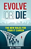 Evolve or Die: The New Rules for Your IT Career