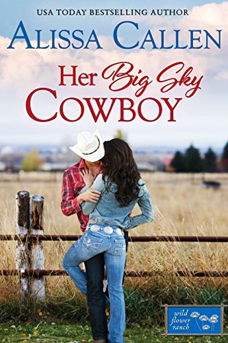 Book: Her Big Sky Cowboy (Wildflower Ranch Book 3) by Alissa Callen