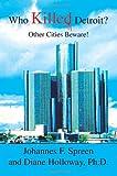 Who Killed Detroit?, Johannes Spreen and Diane Holloway, 0595357989