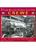Crewe: No. 2: Including the Locomotive Works, Engine Sheds and Station (Steam Motive Power Centres)