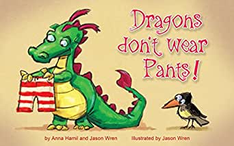 Dragons Don't Wear Pants (Children's Book Ages 2-7) (Kids Dragon Books) - Kindle edition by Anna