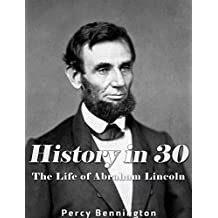 History in 30: The Life of Abraham Lincoln