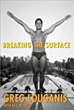 img - for Breaking the Surface by Marcus, Eric, Louganis, Greg (March 1, 2006) Paperback book / textbook / text book