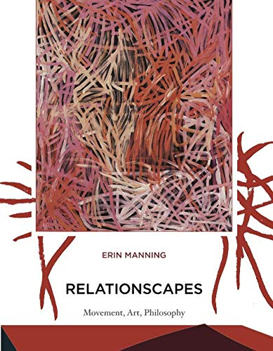 Relationscapes: Movement, Art, Philosophy (Technologies of Lived Abstraction) ebook