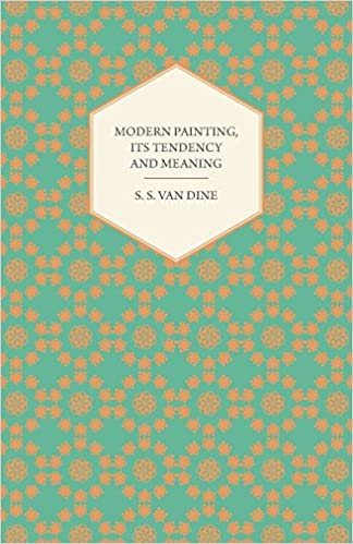 modern painting its tendency and meaning amazon co uk s s van