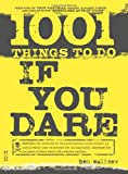 1001 Things to Do If You Dare, Ben Malisow, 1598691201