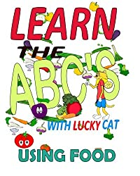 Learn the ABCs With Lucky Cat Using Food (Lucky Cat Educational Series) (Volume 1)