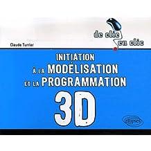 Initiation a la Modelisation ET a la Programmation 3d