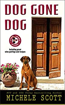 Dog Gone Dog: A Wine Lover's Short Story (A Wine Lover's Mystery) by [Scott, Michele]