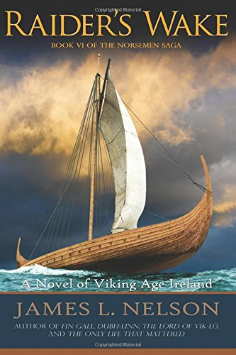 Raider's Wake: A Novel of Viking Age Ireland (The Norsemen Saga) (Volume 6)