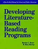 Developing Literature-Based Reading Programs, Bernice L. Yesner and M. Mary Murray, 1555701221