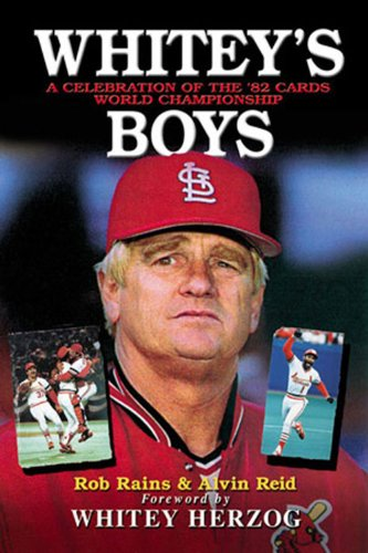 Whitey's Boys: A Celebration of the '82 Cards World - Mo Independence In Stores
