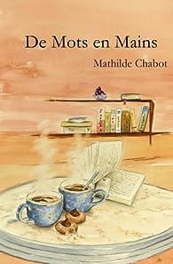 De Mots en Mains par Mathilde Chabot