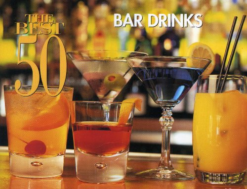 The Best 50 Bar Drinks (Best 50 Recipe)