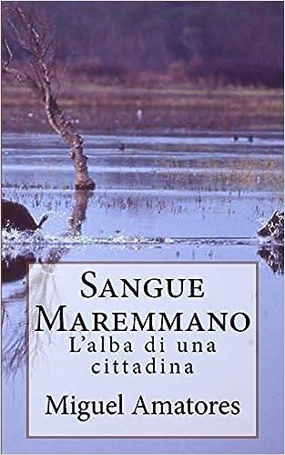 Book Sangue Maremmano: L'alba di una cittadina: Volume 1