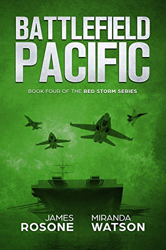 Battlefield Pacific: Book Four of the Red Storm Series by [Rosone, James, Watson, Miranda]