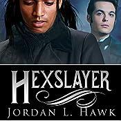 Hexslayer: Hexworld, Book 3 | Jordan L. Hawk