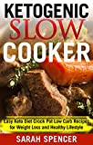 KETOGENIC SLOW COOKER: Easy Keto Diet Crock Pot Low Carb Recipes for Weight Loss and Healthy Lifestyle