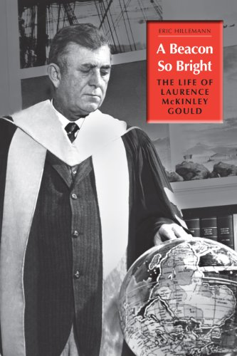 A Beacon So Bright: The Life of Laurence McKinley Gould