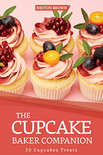 The Cupcake Baker Companion: 30 Cupcakes - Cakes Pink Brown