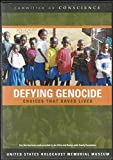 Defying Genocide: Choices That Saved Lives [A Orphanage in Rwanda is Besieged by Militias] (Committee on Conscience)