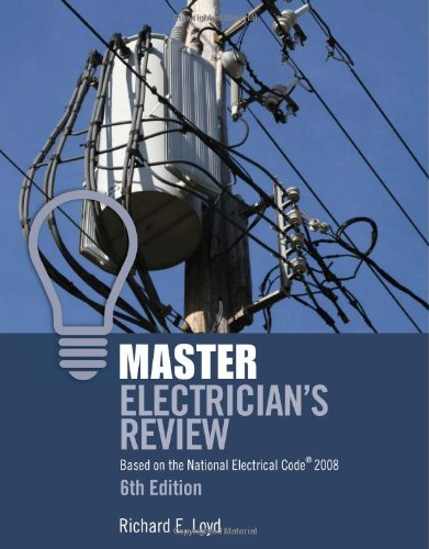 Master Electricians Review: Based on the National Electrical Code 2008