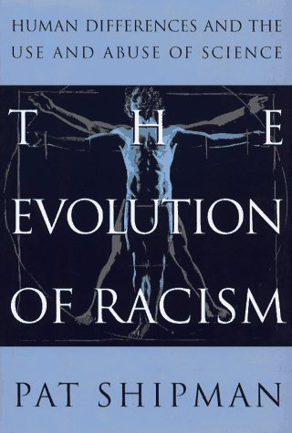 The Evolution of Racism: Human Differences and the Use and Abuse of Science