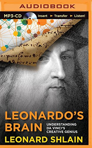 Leonardo's Brain: Understanding da Vinci's Creative Genius by Brilliance Audio