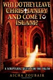 Why Do They Leave Christianity and Come to Islam?, Aicha Zoubair, 1491043954