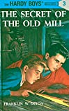 The Hardy Boys 03: The Secret of the Old Mill