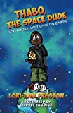 img - for Thabo, The Space Dude: Log Book 1: Last Days on Earth (Volume 1) book / textbook / text book