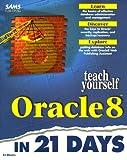 Sams Teach Yourself Oracle8 in 21 Days, Ed Whalen, 0672311593