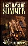 Last Days of Summer, Steve Kluger, 0060821442