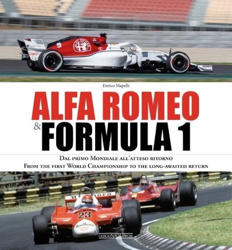 Alfa Romeo & Formula 1: Dal primo Mondiale all'atteso ritorno/ From the first World Championship to the long-awaited return