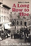 A Long Row to Hoe, Billy C. Clark, 1931672040