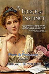 By Force of Instinct: A Pride & Prejudice Variation (The Pemberley Variations Book 4) (English Edition)