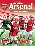 The Official Arsenal Sticker Activity Book, Arsenal Football Club PLC, 1780973276