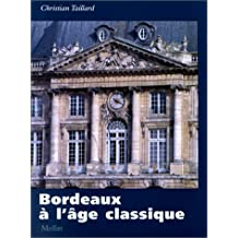 Bordeaux à l'âge classique