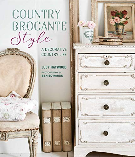 Pdf Home Country Brocante Style: Where English Country Meets French Vintage