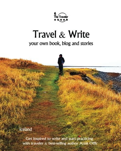 Travel & Write: Travel & Write Your Own Book, Blog and Stories - Iceland (Write & Travel in Iceland - Iceland Travel Books 170 pages - 8x10 Inch) (Volume 3) PDF