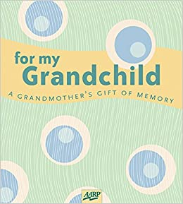 For My Grandchild A Grandmothers Gift Of Memory AARP Paige - Letter for grandparents to travel with grandchildren template