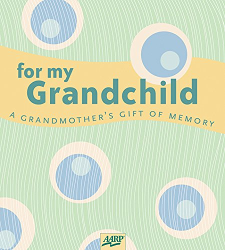 For My Grandchild: A Grandmother's Gift of Memory (AARP®) ebook