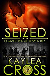 Seized (Hostage Rescue Team Series Book 7)