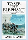 To See the Elephant, James R. James, 1890622494