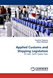 Applied Customs and Shipping Legislation, Faustino Taderera and Zebert Mahachi, 3838377915
