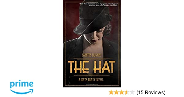 Amazon The Hat The Kate Brady Series Book One 9781618689115