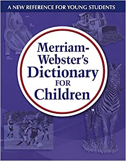 Merriam-Webster's Dictionary For Children (Turtleback School & Library Binding Edition)