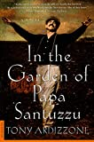 In the Garden of Papa Santuzzu: A Novel by Tony Ardizzone front cover