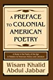 A Preface to Colonial American Poetry, Wisam Abdul Jabbar, 0595343287
