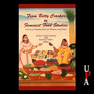 From Betty Crocker to Feminist Food Studies Hörbuch
